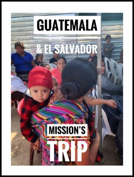 Guatemala and El Salvador Mission's Trip