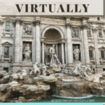 How to Travel Virtually: From your Home to Rome