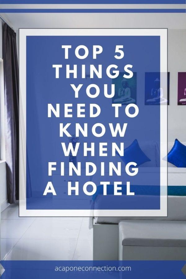 Top 5 Things you need to know when finding a hotel