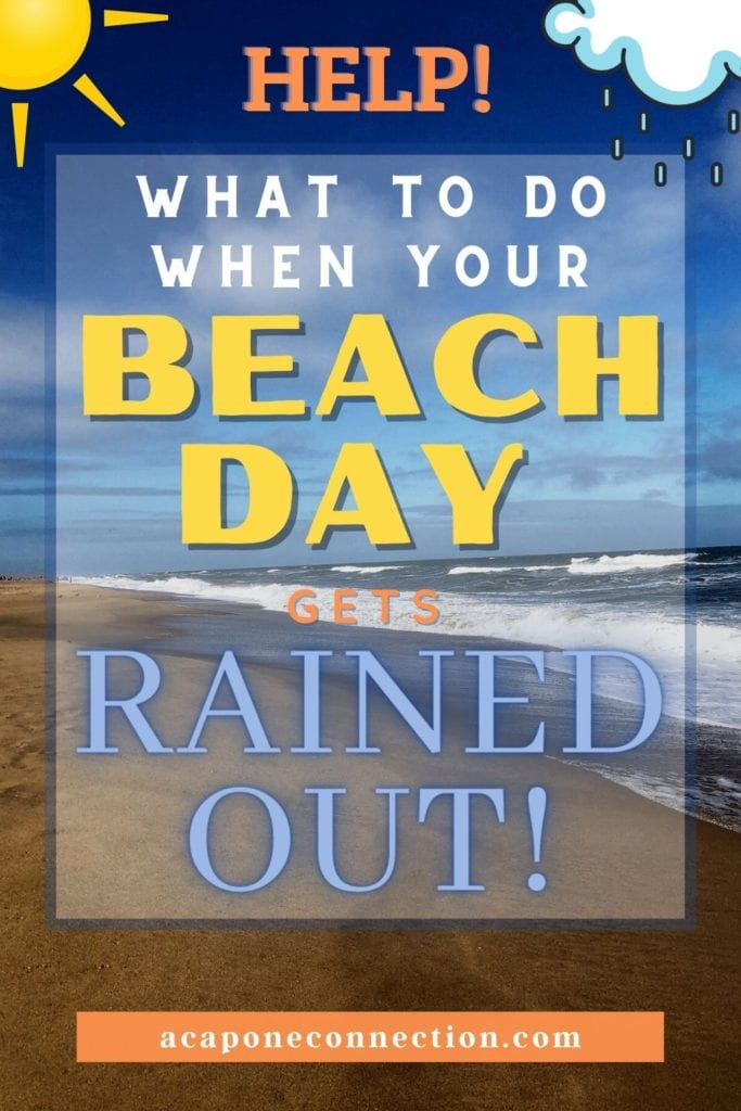 What to do When your Beach Day gets Rained out!