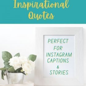 Inspirational Quotes for Instagram Captions and Stories