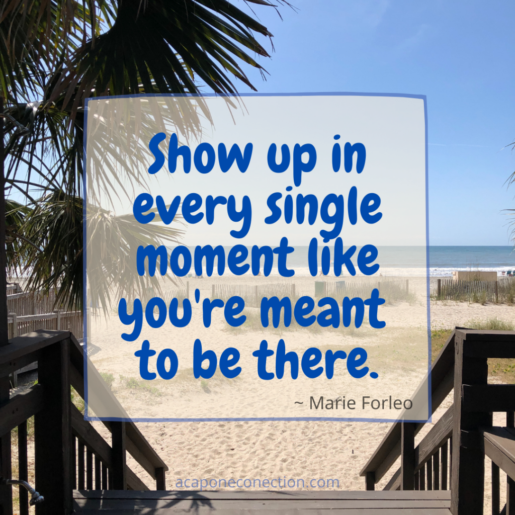 Inspirational Quote about showing up in every single moment