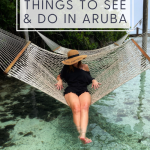 Ultimate Guide for Things to SEE and DO in ARUBA