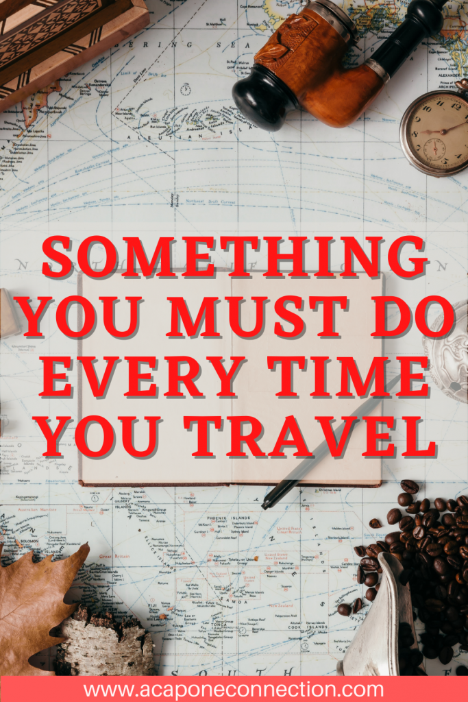 Something You Must Do Every Time You Travel